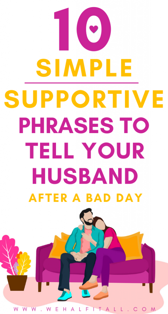 Simple phrases a wife can take to encourage her husband. In a successful marriage, you must show your husband encouragement. Make him feel great. They need these simple emotional appreciation support quotes after a hard day. These support quotes show how easy it is to bring the romance back together. Show your love and appreciation for your husband. A marriage takes work + strength. - Respect your man, strengthen marriage bond, couple bonding tips, encouraging words for husband, improve marriage  Show support to husband, respect your man, simple ways to support your hubby , Strengthen marriage bond, couple bonding tips, Encouraging Words for Your Husband, simple words, improve marriage, make him feel great, significant other, appreciate him